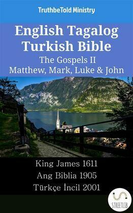English Tagalog Turkish Bible - The Gospels II - Matthew, Mark, Luke & John