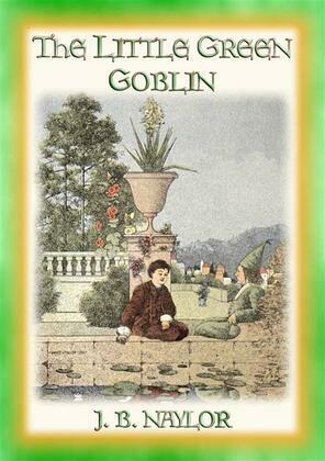 THE LITTLE GREEN GOBLIN - a Goblin takes a boy on the adventure of a lifetime