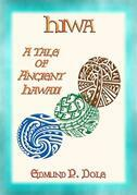 HIWA - A Tale of Ancient Hawaii