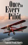 Once to Every Pilot
