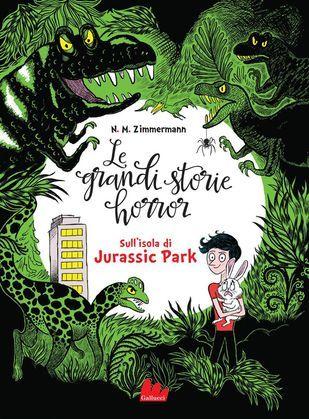 Le grandi storie horror. Sull'isola di Jurassic Park