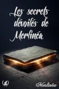 Les secrets dévoilés de Merlinéa