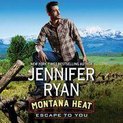 Montana Heat: Escape to You