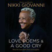 Nikki Giovanni: Love Poems & A Good Cry