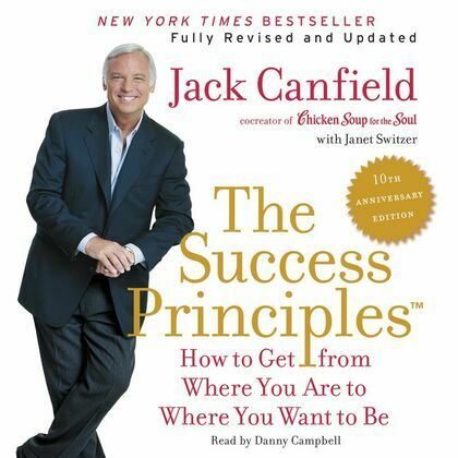 The Success Principles(TM) - 10th Anniversary Edition