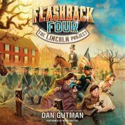 The Flashback Four #1: The Lincoln Project