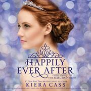 Happily Ever After: Companion to the Selection Series