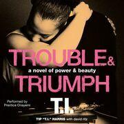 Trouble & Triumph