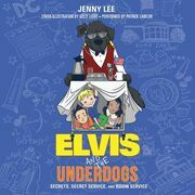 Elvis and the Underdogs: Secrets, Secret Service, and Room Service