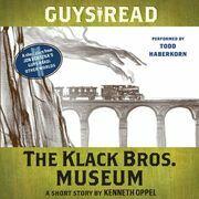 Guys Read: The Klack Bros. Museum