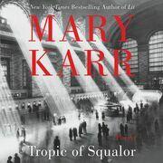 Tropic of Squalor