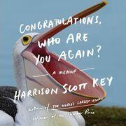 Congratulations, Who Are You Again?