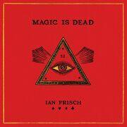 Magic Is Dead
