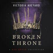 Broken Throne: A Red Queen Collection