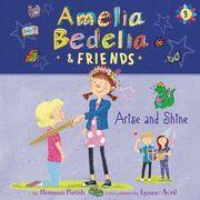 Amelia Bedelia & Friends #3: Amelia Bedelia & Friends Arise and Shine Una