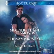 Moonlight and Diamonds & The Vampire's Fall