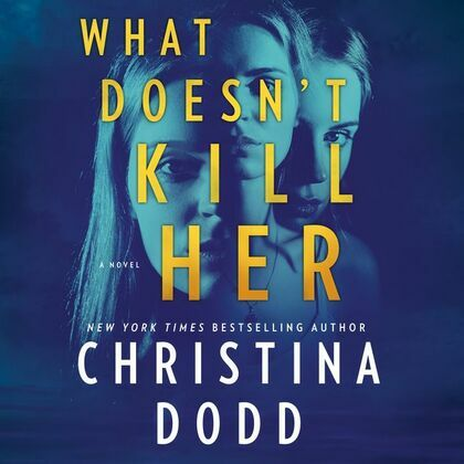 What Doesn't Kill Her