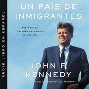 Nation of Immigrants, A  país de inmigrantes, Un (Spanish ed)