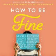 How to Be Fine