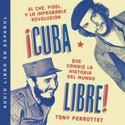 Cuba libre  ¡Cuba libre! (Spanish edition)