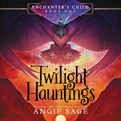 Enchanter's Child, Book One: Twilight Hauntings