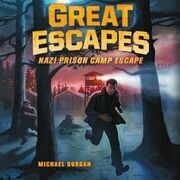 Great Escapes #1: Nazi Prison Camp Escape