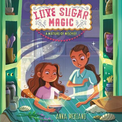 Love Sugar Magic: A Mixture of Mischief