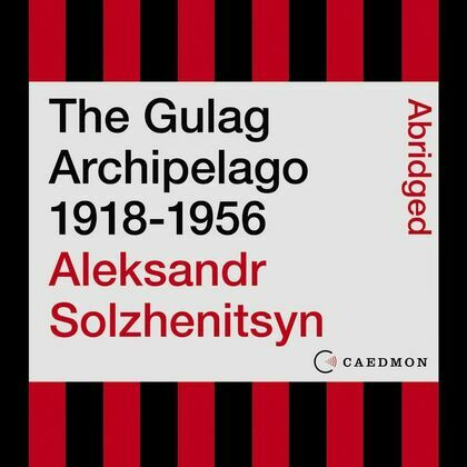 The Gulag Archipelago 1918-1956