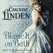 Blame It on Bath