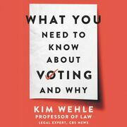 What You Need to Know About Voting--and Why