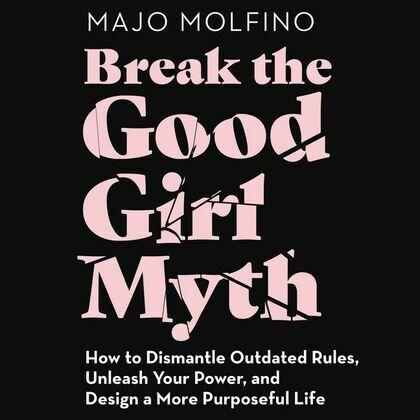 Break the Good Girl Myth