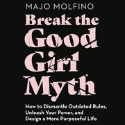 Break the Good Girl Myth