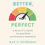 Better, Not Perfect