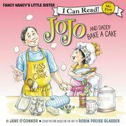 Fancy Nancy: JoJo and Daddy Bake a Cake
