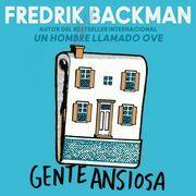Anxious People \ Gente ansiosa (Spanish edition)