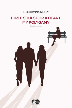 Three souls for a heart. My polygamy