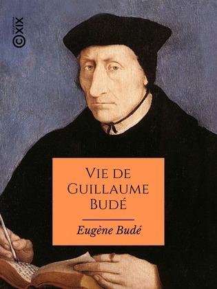 Vie de Guillaume Budé