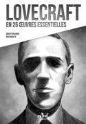 Lovecraft en 25 œuvres essentielles