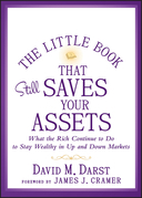 The Little Book That Still Saves Your Assets: What the Rich Continue to Do to Stay Wealthy in Up and Down Markets