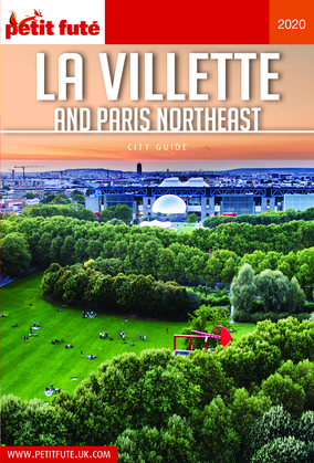 LA VILLETTE AND PARIS NORTHEAST 2020 Carnet Petit Futé