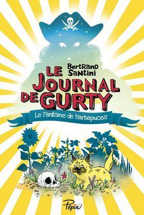 Le Journal de Gurty (Tome 7) - Le Fantôme de Barbapuces