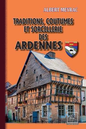 Traditions, Coutumes et Sorcellerie des Ardennes