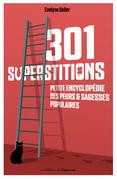 301 superstitions - Petite encyclopédie des peurs et sagesses populaires