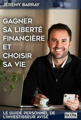 Gagner sa liberté financière et choisir sa vie