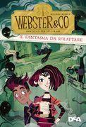 Webster & CO. Avvocati per tipi strani. Il fantasma da sfrattare
