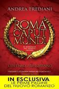 Roma Caput Mundi. L'ultimo pretoriano