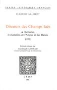 Discours des Champs faëz : A l'honneur et exaltation de l'Amour et des Dames