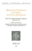 Mistere de l'Institucion de l'Ordre des Freres Prescheurs. Texte de l'édition de Jehan Trepperel (1504-1512?)