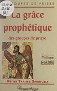 La grâce prophétique des groupes de prière