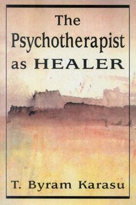 The Psychotherapist as Healer